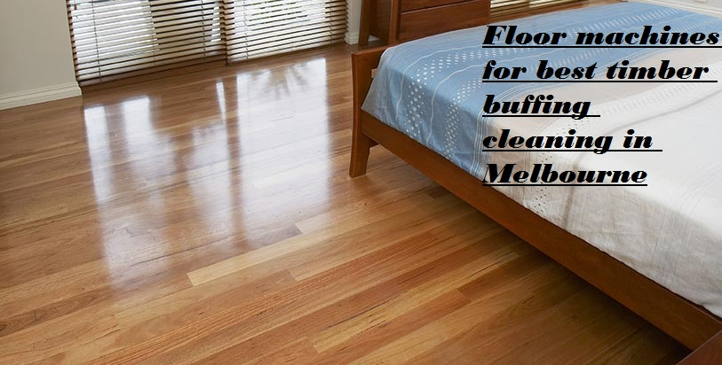 Timber floor buffing cleaning in Melbourne